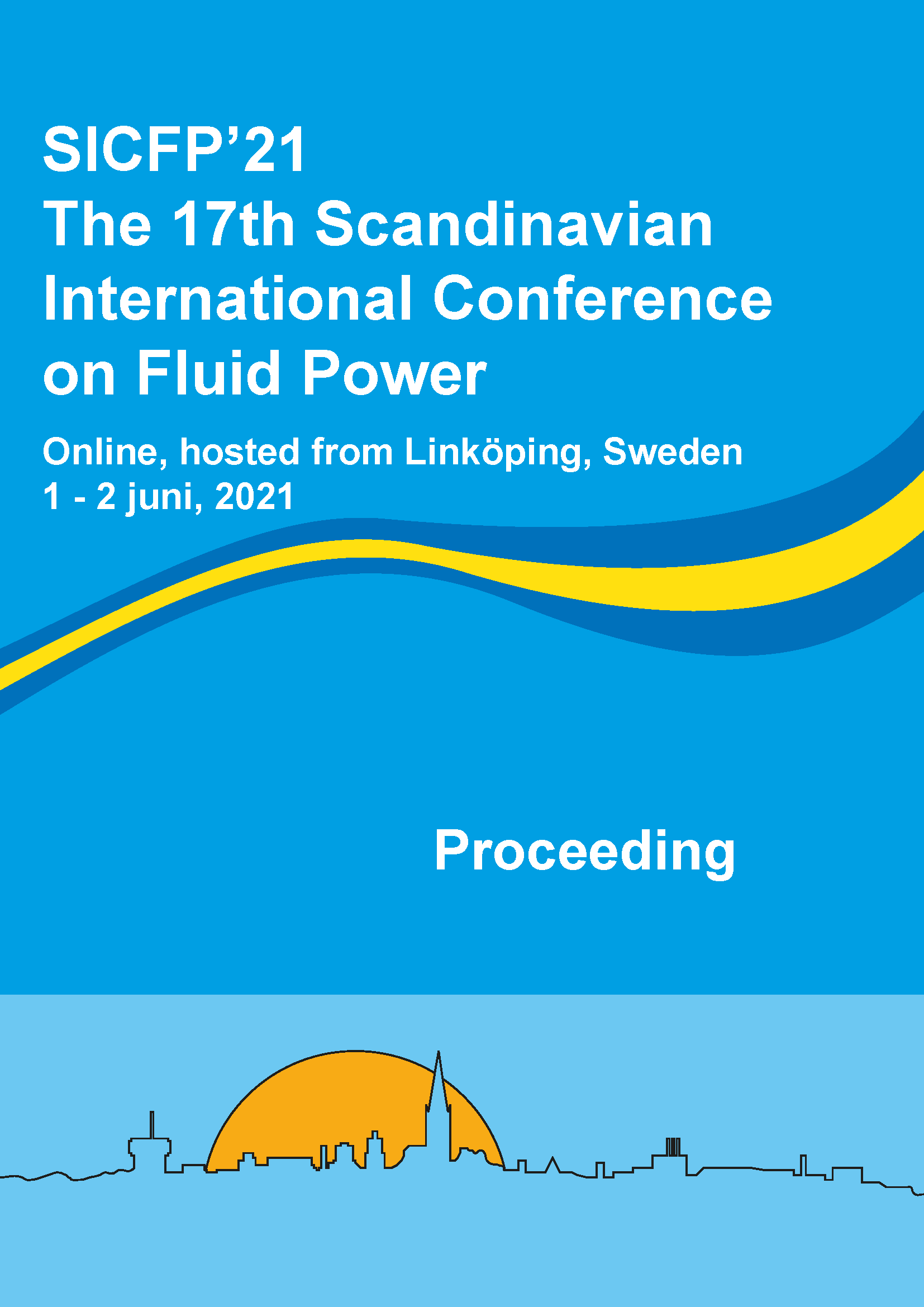 View Proceedings of the 17:th Scandinavian International Conference on Fluid Power, SICFP'21, June 1-2, 2021, Linköping, Sweden